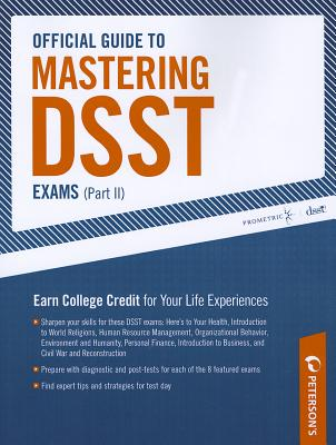 Official Guide to Mastering DSST Exams By Peterson's (COR)