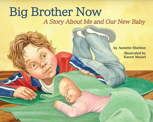 Big Brother Now By Sheldon, Annette/ Maizel, Karen (ILT)
