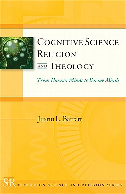 Cognitive Science, Religion, and Theology By Barrett, Justin L.
